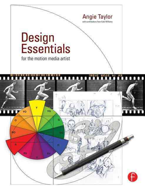 Design Essentials for the Motion Media Artist By Taylor, Angie/ Williams, Kate (CON)