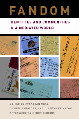 New York University Press Fandom: Identities and Communities in a Mediated World by Gray, Jonathan Alan/ Sandvoss, Cornel/ Harrington, C. Lee [Hardcover] at Sears.com