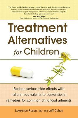 Treatment Alternatives for Children By Rosen, Lawrence/ Cohen, Jeff