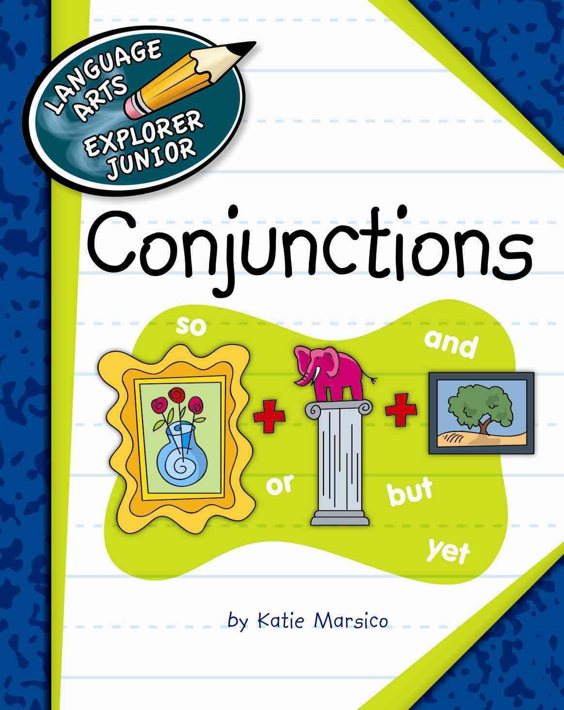 Conjunctions By Petelinsek, Kathleen (ILT)/ Marsico, Katie